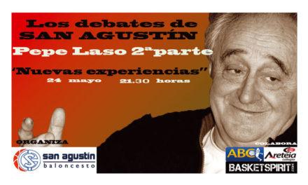 Los debates de San Agustín. Pepe Laso 2ª Parte. Nuevas experiencias. Madrid. 24 Mayo 2013. 21:30 horas.