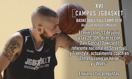 """Hoy miércoles directo Campus JGBasket con Dani García """"Dawizard"""". 20:30 horas"""