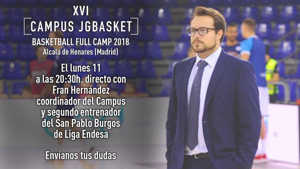 Lunes 11, 20:30 horas directo con Fran Hernández, coordinador Campus JGBasket