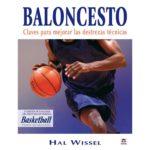 Análisis de libro: Baloncesto: claves para dominar las destrezas técnicas de Hall Wissel